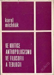 Michňák - Ke kritice antropologismu ve filosofii