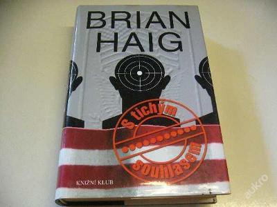 BRIAN HAIG - S tichým souhlasem