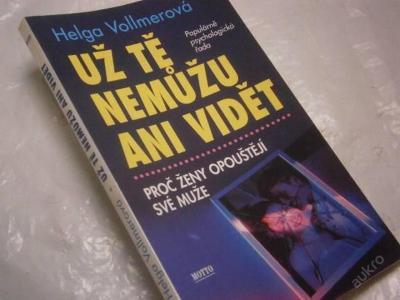 Proč ženy opouštění své muže / Helga Vollmerová