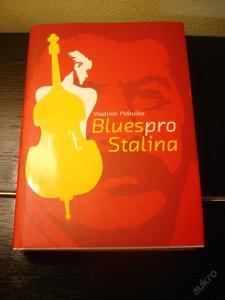 Blues pro Stalina román Vladimír Poštulka 2008