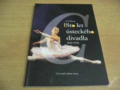 ŽELEZNÁ - Sto let ústeckého divadla 1909 - 2009