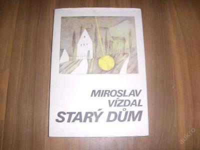 Kniha - Starý dům - Miroslav Vízdal