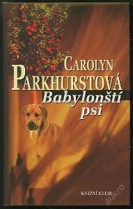 Carolyn Parkhurstová - Babylonští psi