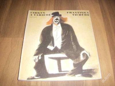 Kniha - Cirkus a varieté Františka Tichého