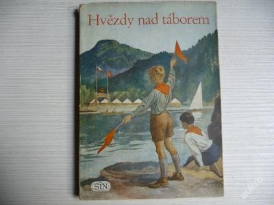 HVĚZDY NAD TÁBOREM - Fr.Továrek-Vl.Dohnal 1954
