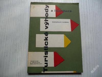 TURISTICKÉ VÝHODY A INFORMACE Bohuslav Nigrin 1961