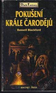 Russell Blackford - Pokušení krále čarodějů