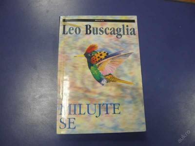 Kniha - Leo S. Buscaglia - Milujte se 1993