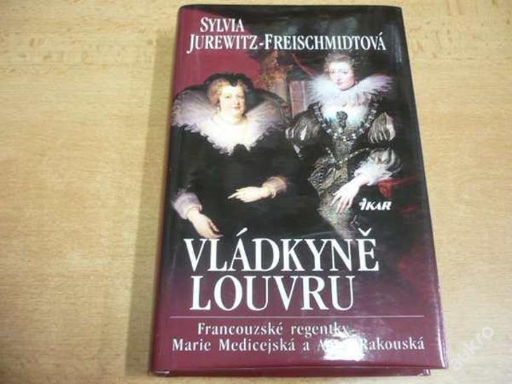 S.JUREWITZ-FREISCHMIDTOVÁ - Vládkyně Louvru - Knihy