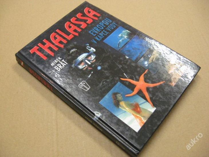 THALASA - Evropou v kapce vody Brát M. 2007 - Knihy