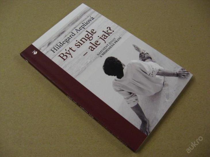 BÝT SINGLE - ALE JAK? Aepliová Hildegard 2014 - Knihy