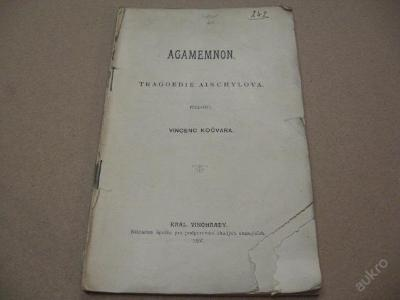 AGAMEMNON TRAGOEDIE AISCHYLOVA 1897