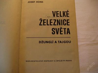 VELKÉ ŽELEZNICE SVĚTA  DŽUNGLÍ A TAJGOU HONS 1978