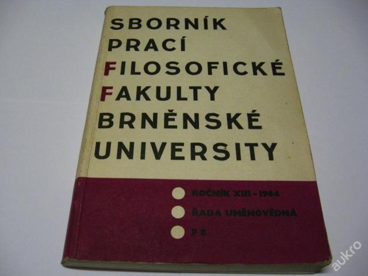 SBORNÍK PRACÍ FILOSOFICKÉ FAKULTY BRNĚNSKÉ UN. '64 - Knihy