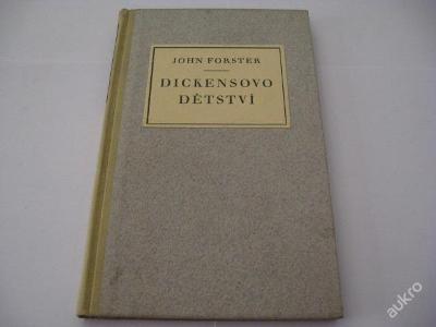 DICKENSOVO DĚTSTVÍ  FORSTER J.  1945