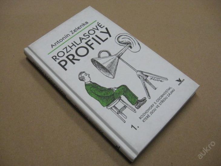 ROZHLASOVÉ PROFILY hovory s osobnostmi Zelenka A. - Knihy