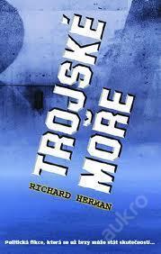 RICHARD HERMAN - Trojské moře