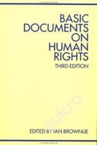 Basic Documents on Human Rights /  Ian Brownlie