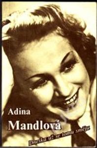 Adina Mandlová: Dneska už se tomu směju