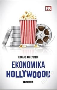 Ekonomika Hollywoodu / Edward Epstein (film, skrytá finanční realita)