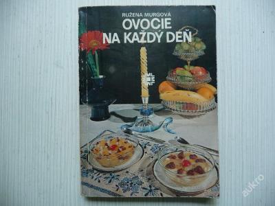 OVOCIE NA KAŽDÝ DEŇ - Růžena Murgová - 1981