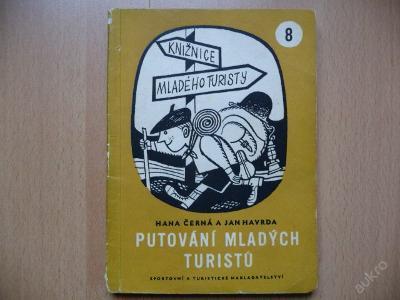 PUTOVÁNÍ MLADÝCH TURISTŮ - edice KMT č.8 - 1962