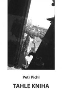 Petr Pichl: Tahle kniha + CD+DVD recituje Moravec