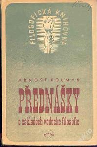 A.Kolman - Přednášky o základech vědecké filosofie