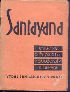 G.Santayana -Essaye o filosofii, náboženství a umě