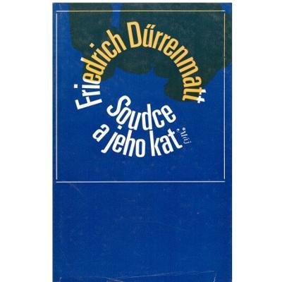Friedrich Durrenmatt: Soudce a jeho kat