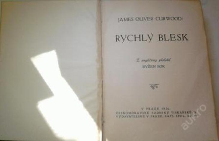 Rychlý blesk-James Oliver Curwood vydáno 1926 - Knihy