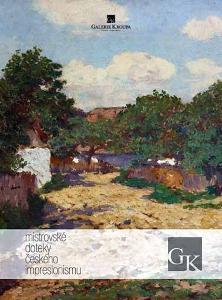 Mistrovské doteky českého impresionismu (katalog)