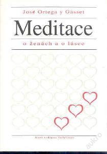 Ortega y Gasset - Meditace o ženách a o lásce
