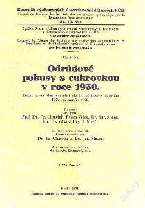 ODRŮDOVÉ POKUSY S CUKROVKAMI V ROCE 1930