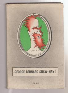 GEORGE BERNARD SHAW - Hry I.