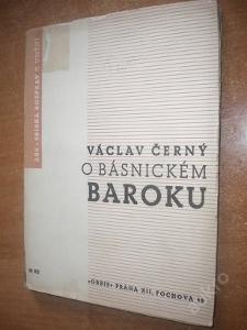 Černý Václav - O básnickém baroku - 1937