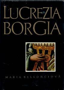 Lucrezia Borgia - Bellonciová