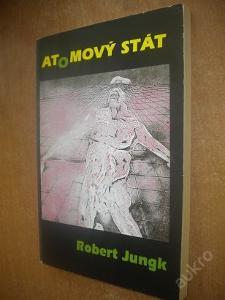 Jungk Robert - Atomový stát