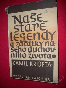 Krofta Kamil - Naše staré legendy - 1947