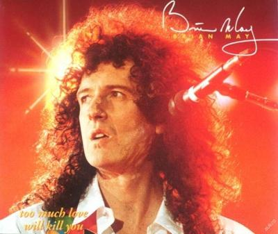 Brian May / Queen - Too Much Love Will Kill You CD