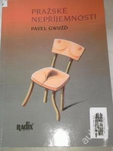 Pražské nepříjemnosti-Pavel Gwužď