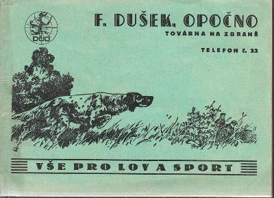 ZBRANĚ A STŘELIVO DUO, Dušek OPOČNO 1937 (katalog)
