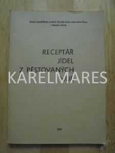 RECEPTÁŘ JÍDEL Z PĚSTOVANÝCH HUB, 1977,