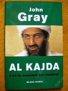 AL KAJDA - John Gray * Terorismus * Globalizace