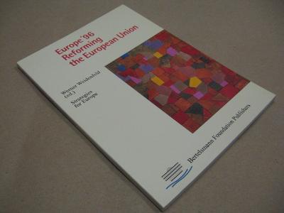 REFORMING THE EUROPEAN UNION 1996 Weidenfeld W.