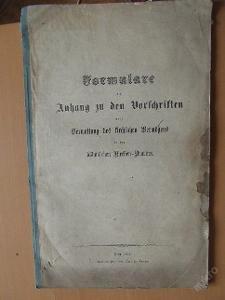 Formulare als Anhang zu den Vorschriften 1862
