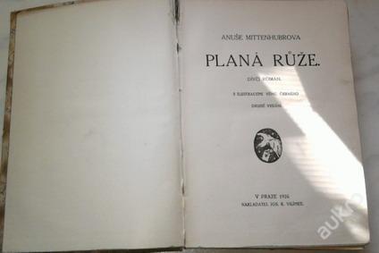 Planá růže-Anuše Mittenhubrová vydáno:1926