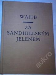 Za Sandhillským jelenem-Wahb vydáno:1929
