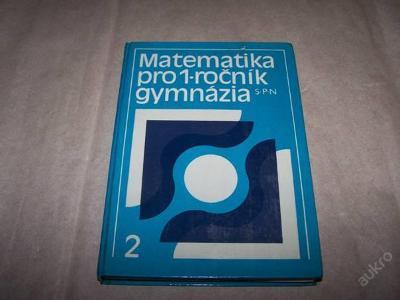 MATEMATIKA PRO I. ročník gymnázia 2./Šedivý78 /58/