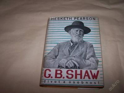 G.B.SHAW JEHO ŽIVOT A OSOBNOST/Pearson r.1948 /99/